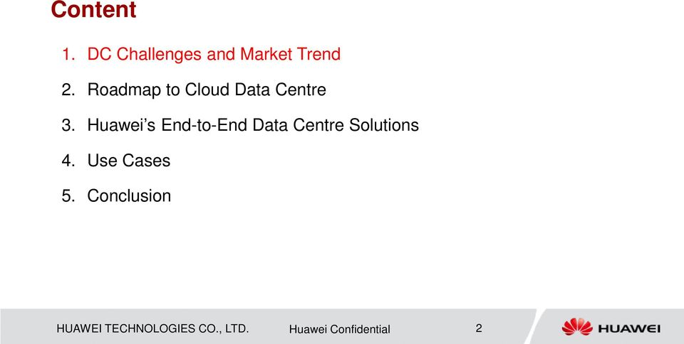 Huawei s End-to-End Data Centre Solutions 4.