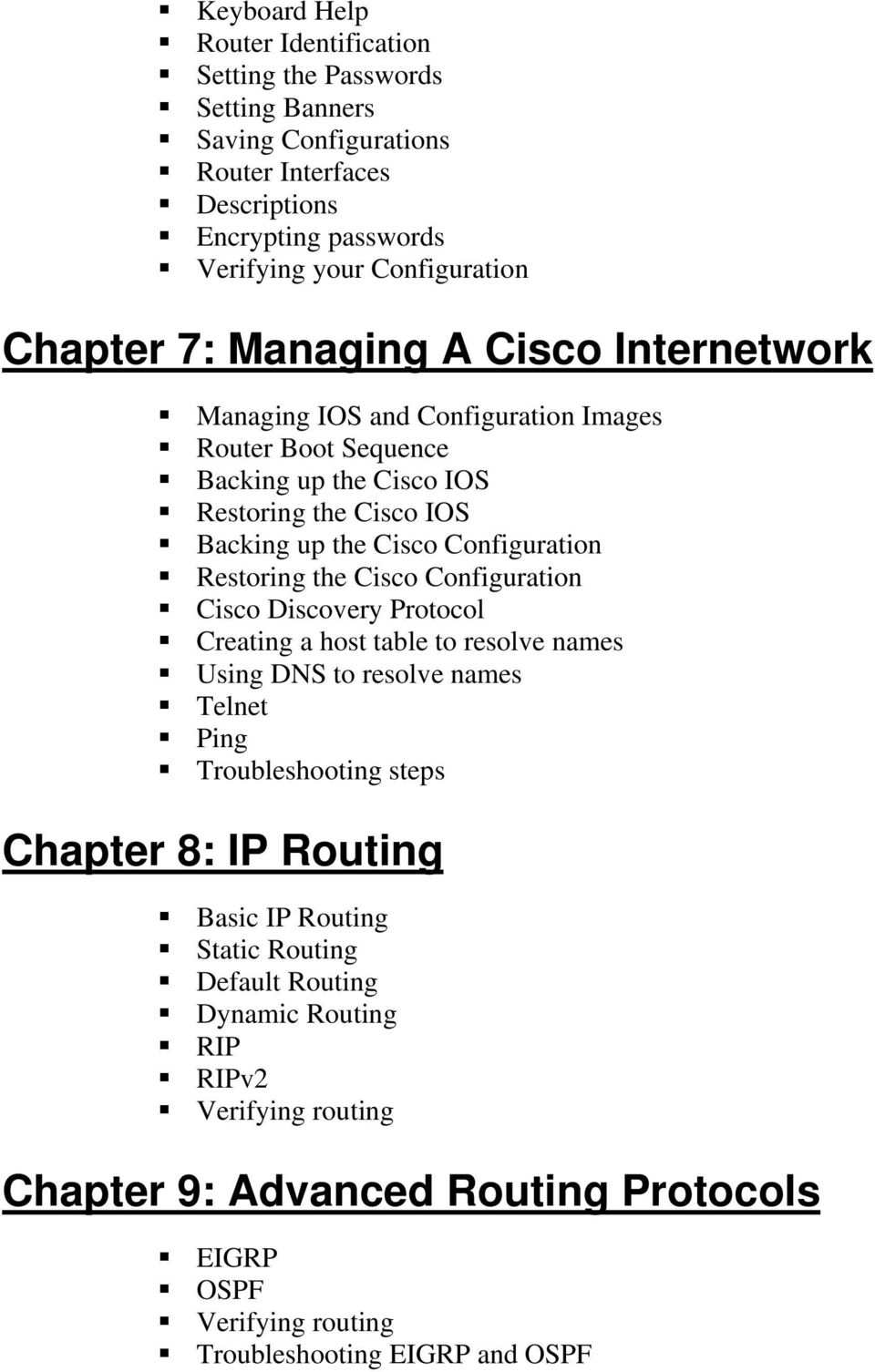 Configuration Restoring the Cisco Configuration Cisco Discovery Protocol Creating a host table to resolve names Using DNS to resolve names Telnet Ping Troubleshooting steps Chapter