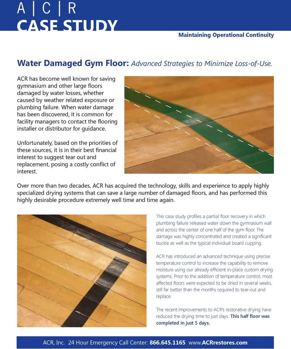 When water damage has been discovered, it is common for facility managers to contact the flooring installer or distributor for guidance.