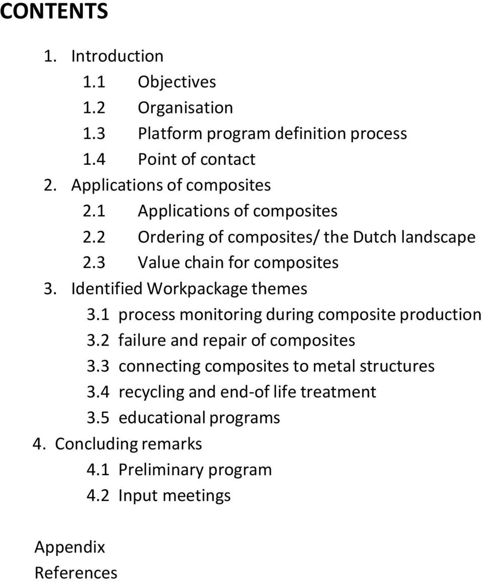Identified Workpackage themes 3.1 process monitoring during composite production 3.2 failure and repair of composites 3.