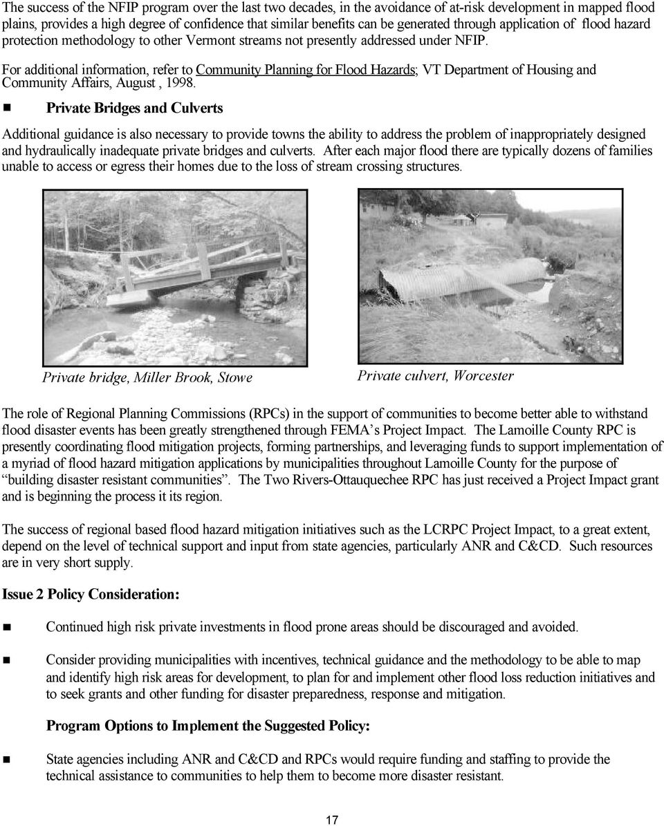 For additional information, refer to Community Planning for Flood Hazards; VT Department of Housing and Community Affairs, August, 1998.