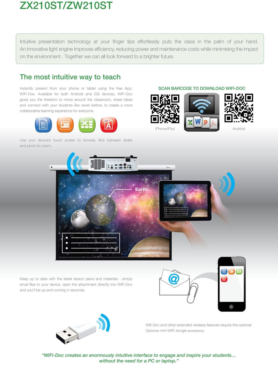 The most intuitive way to teach Instantly present from your phone or tablet using the free App: WiFi-Doc.