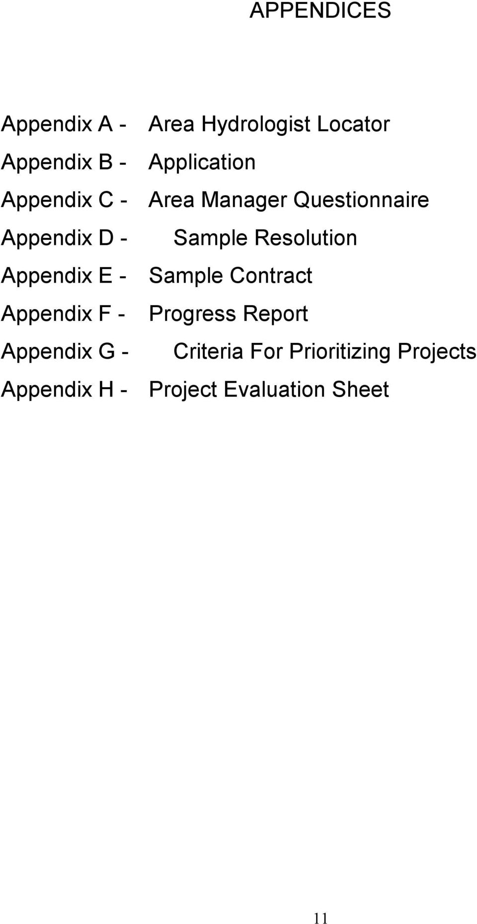 Resolution Appendix E - Sample Contract Appendix F - Progress Report