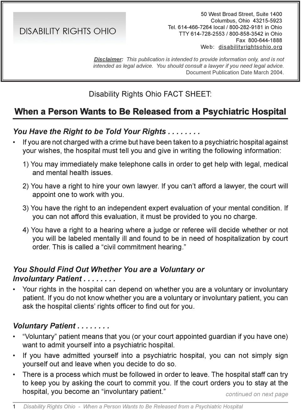 Document Publication Date March 2004. Disability Rights Ohio FACT SHEET: When a Person Wants to Be Released from a Psychiatric Hospital You Have the Right to be Told Your Rights.