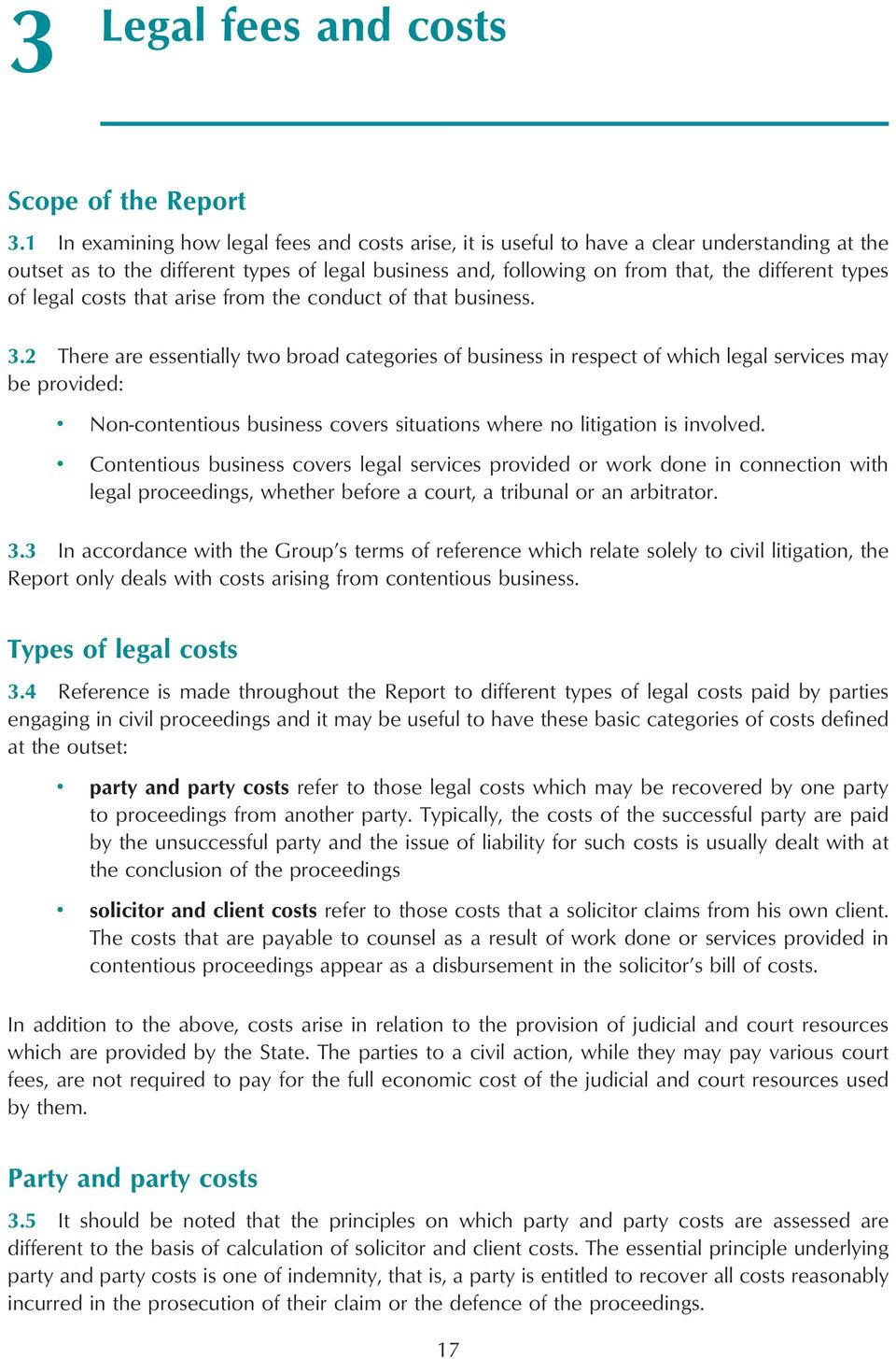 legal costs that arise from the conduct of that business. 3.