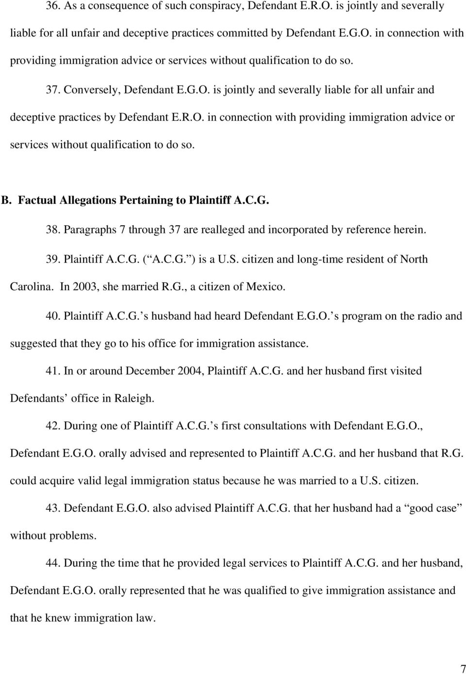 B. Factual Allegations Pertaining to Plaintiff A.C.G. 38. Paragraphs 7 through 37 are realleged and incorporated by reference herein. 39. Plaintiff A.C.G. ( A.C.G. ) is a U.S.