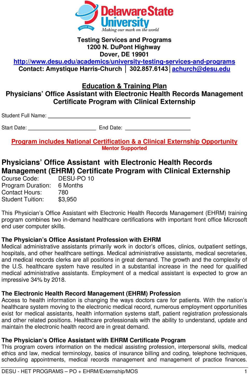 includes National Certification & a Clinical Externship Opportunity Mentor Supported Physicians Office Assistant with Electronic Health Records Management (EHRM) Certificate Program with Clinical