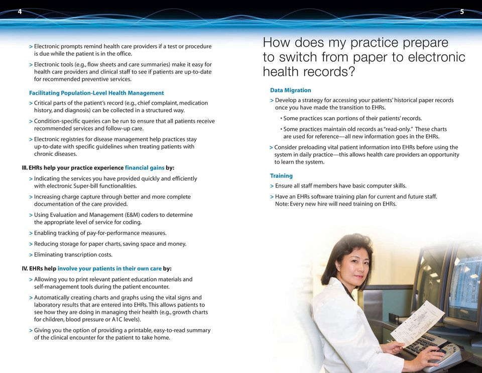 Facilitating Population-Level Health Management > Critical parts of the patient s record (e.g., chief complaint, medication history, and diagnosis) can be collected in a structured way.