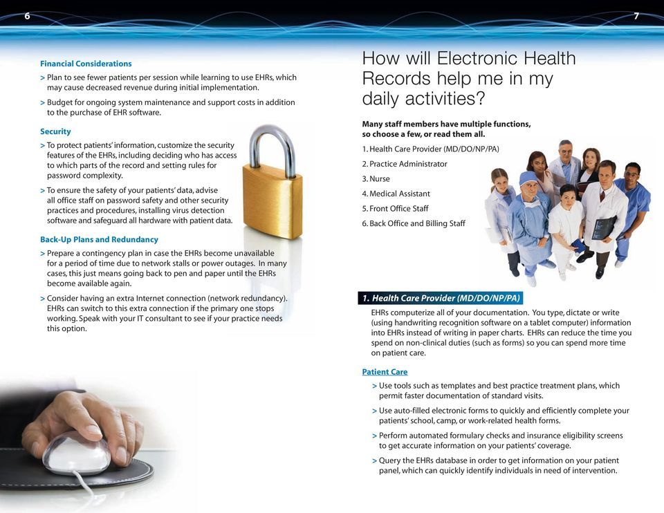 Security > To protect patients information, customize the security features of the EHRs, including deciding who has access to which parts of the record and setting rules for password complexity.