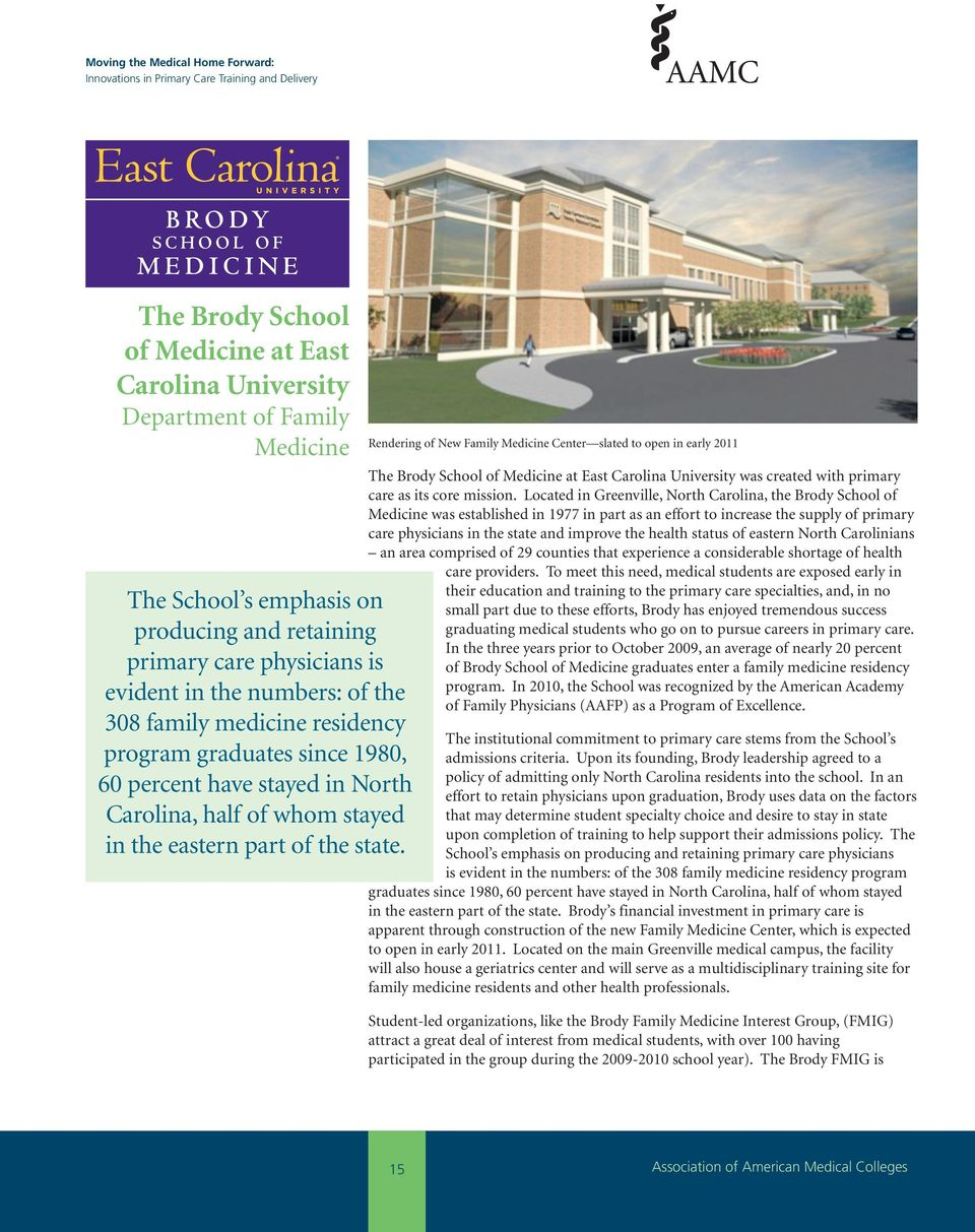 Rendering of New Family Medicine Center slated to open in early 2011 The Brody School of Medicine at East Carolina University was created with primary care as its core mission.