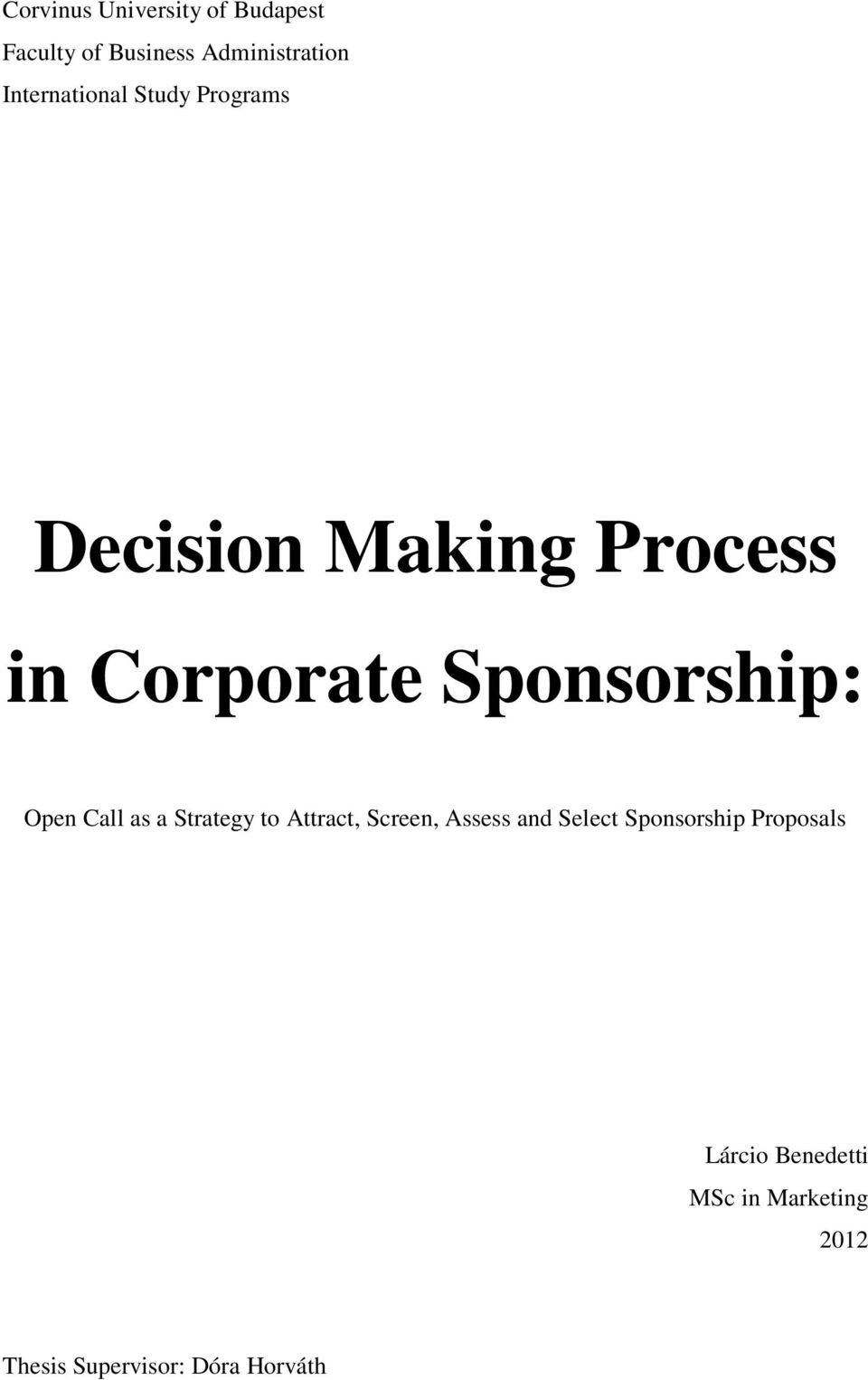 Sponsorship: Open Call as a Strategy to Attract, Screen, Assess and Select