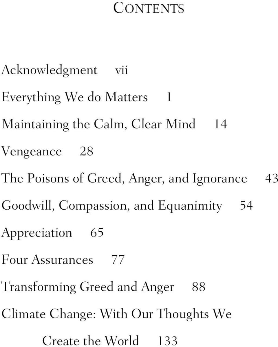 Goodwill, Compassion, and Equanimity 54 Appreciation 65 Four Assurances 77