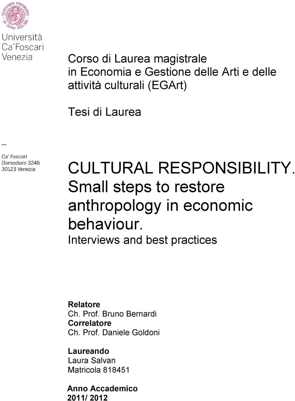 Small steps to restore anthropology in economic behaviour.