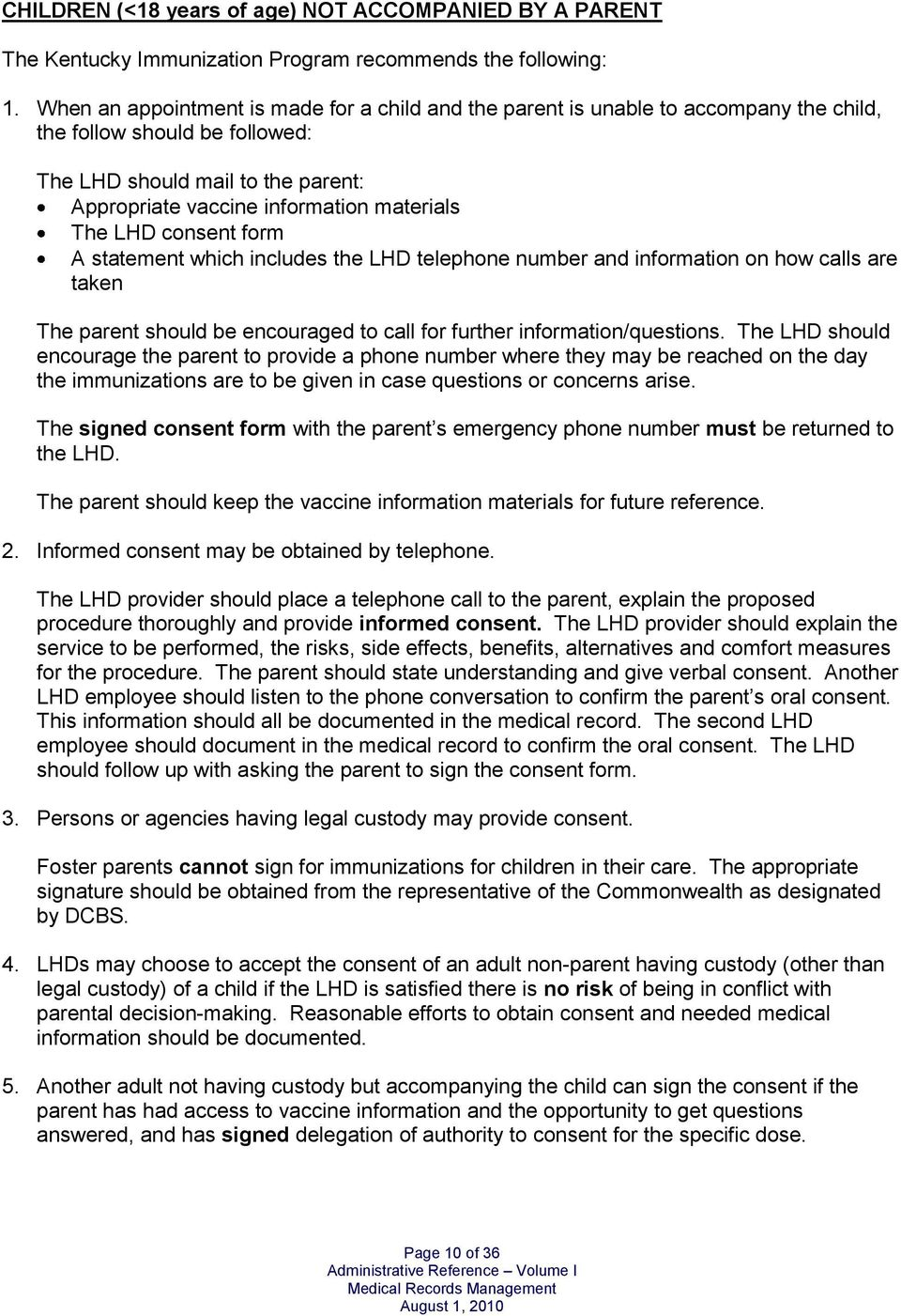 The LHD consent form A statement which includes the LHD telephone number and information on how calls are taken The parent should be encouraged to call for further information/questions.