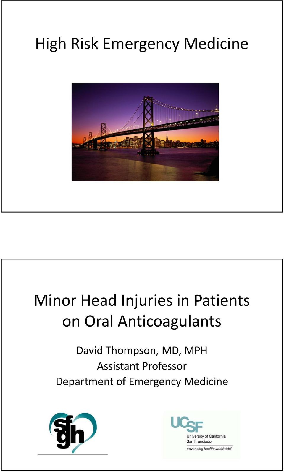 Anticoagulants David Thompson, MD, MPH