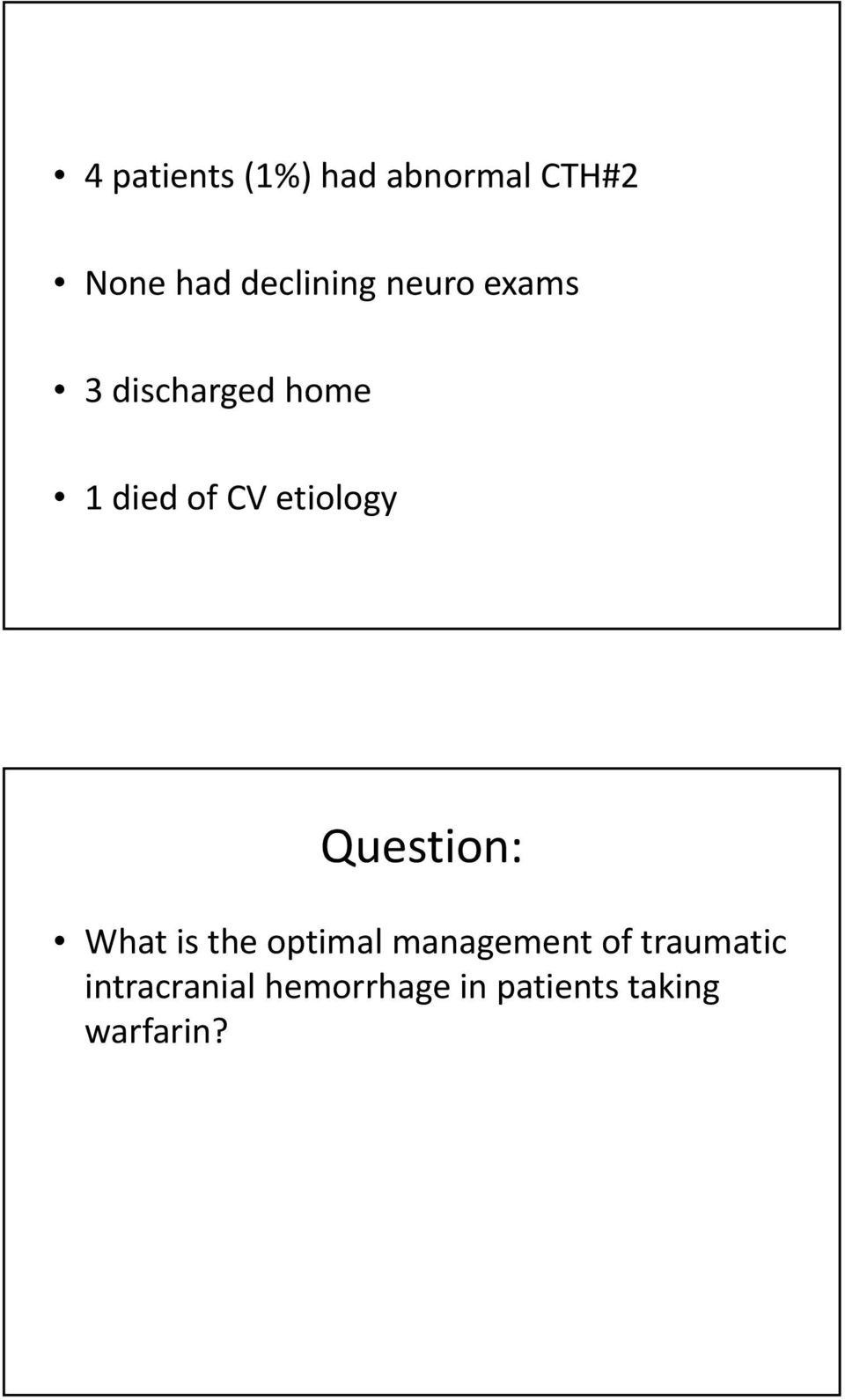 etiology Question: What is the optimal management of