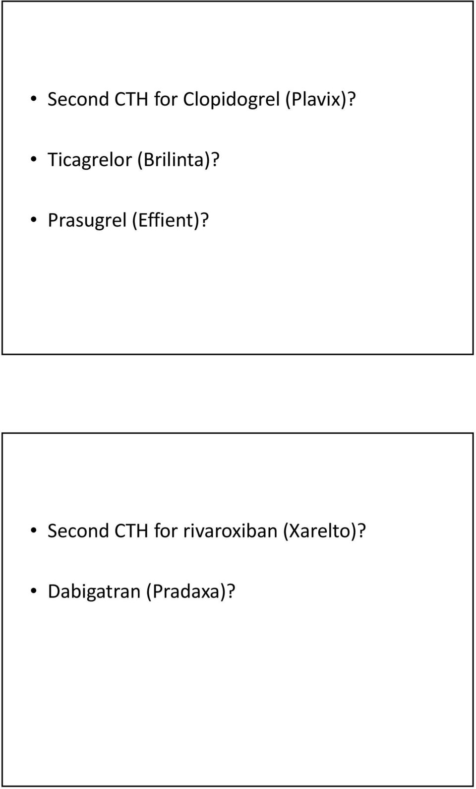 Prasugrel (Effient)?