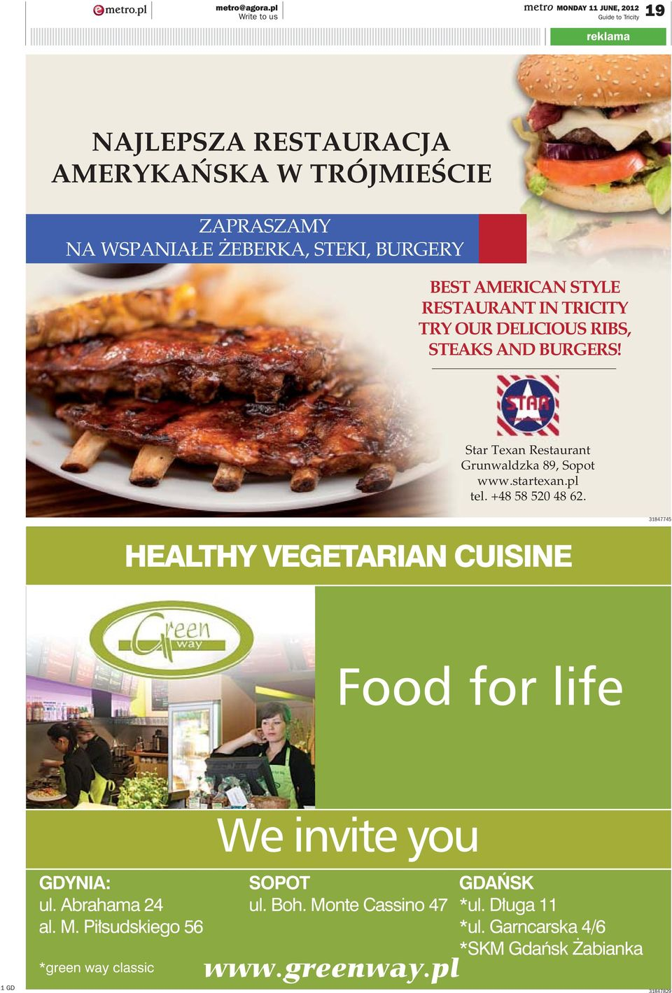 IN TRICITY TRY OUR DELICIOUS RIBS, STEAKS AND BURGERS! Star Texan Restaurant Grunwaldzka 89, Sopot www.startexan.pl tel. +48 58 520 48 62.