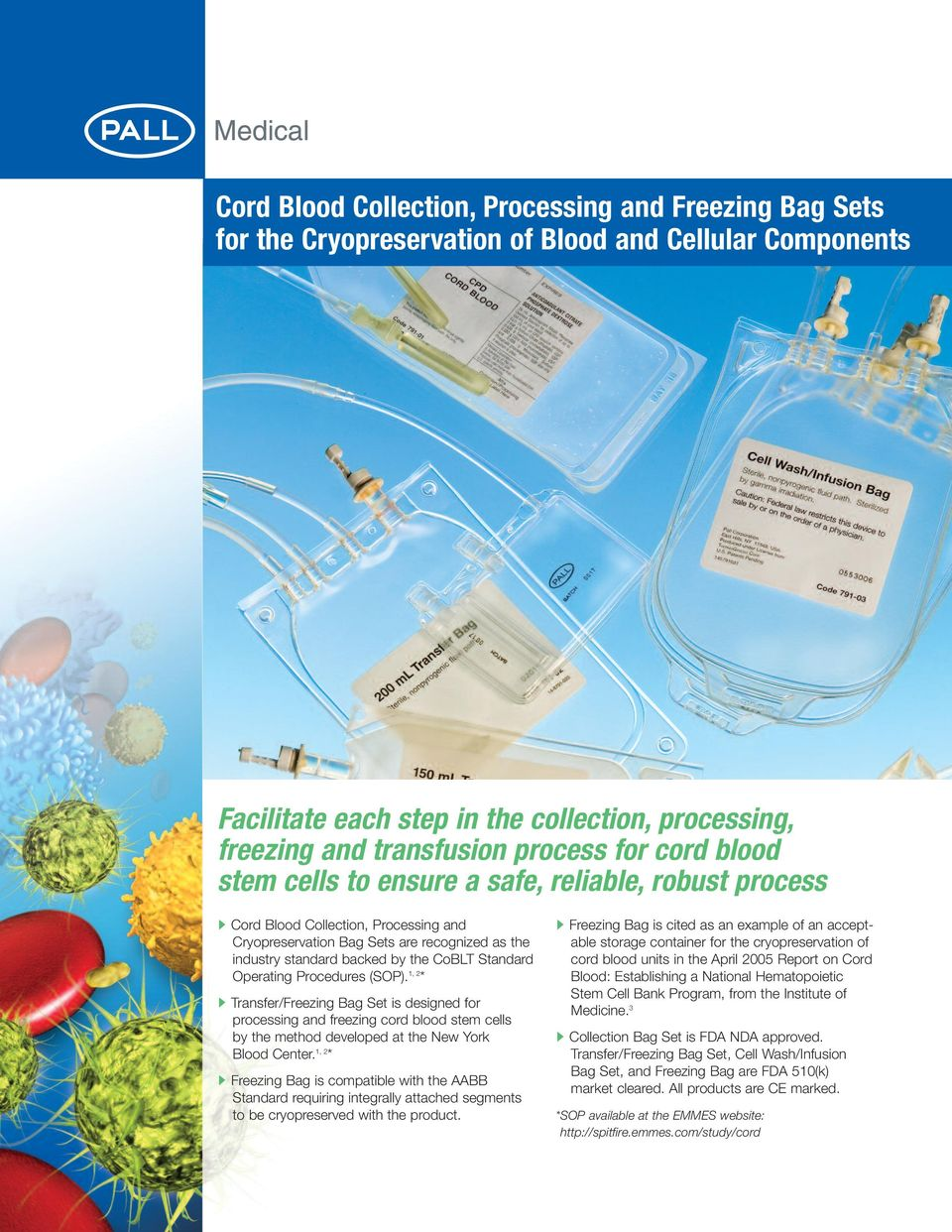 Standard Operating Procedures (SOP). 1, 2 * Transfer/Freezing Bag Set is designed for processing and freezing cord blood stem cells by the method developed at the New York Blood Center.