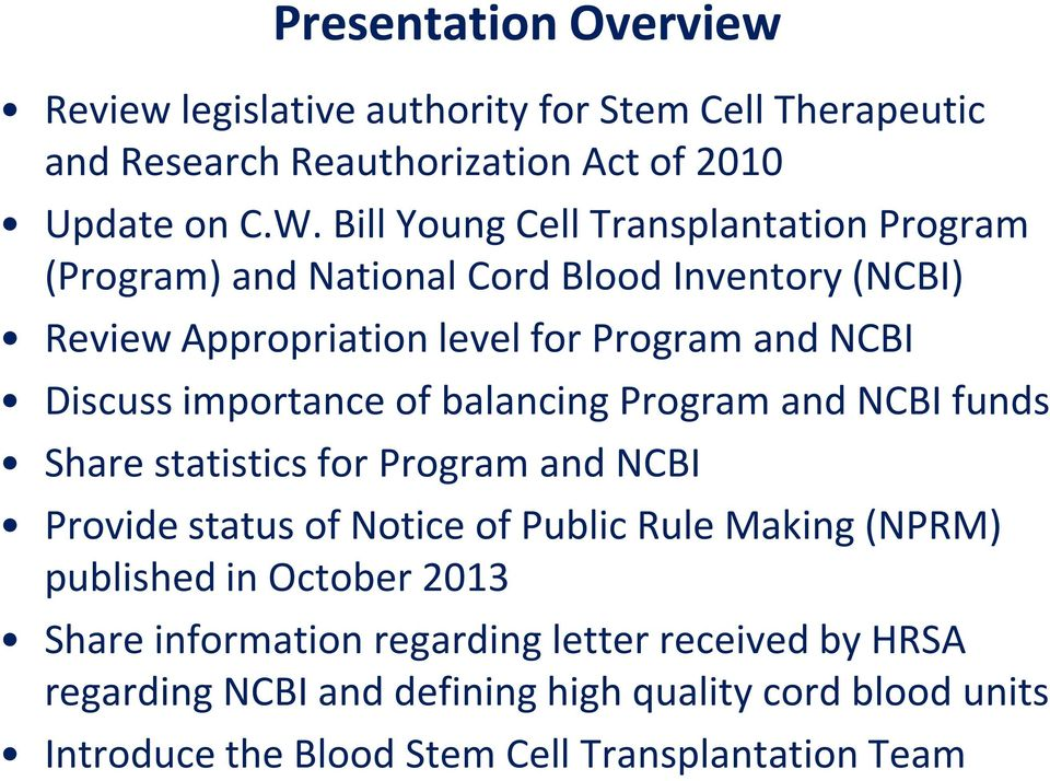 importance of balancing Program and NCBI funds Share statistics for Program and NCBI Provide status of Notice of Public Rule Making (NPRM) published in
