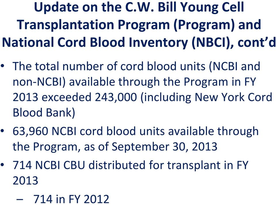 total number of cord blood units (NCBI and non-ncbi) available through the Program in FY 2013 exceeded