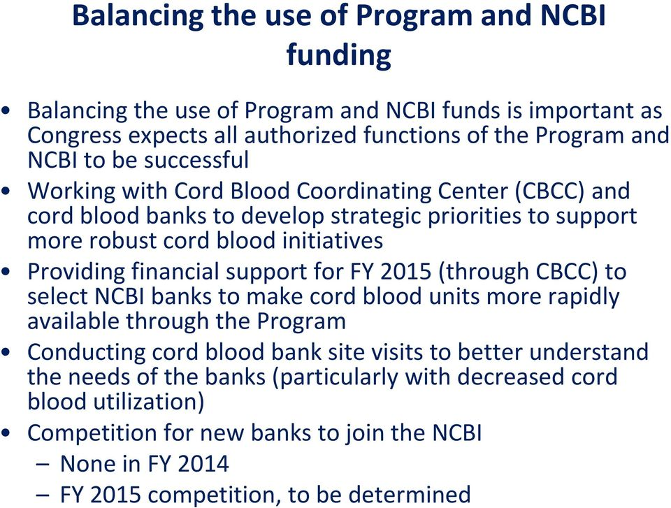 financial support for FY 2015 (through CBCC) to select NCBI banks to make cord blood units more rapidly available through the Program Conducting cord blood bank site visits to
