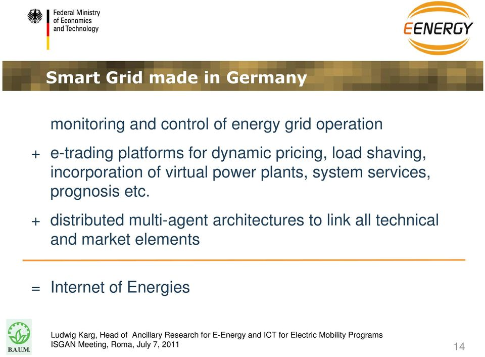 virtual power plants, system services, prognosis etc.
