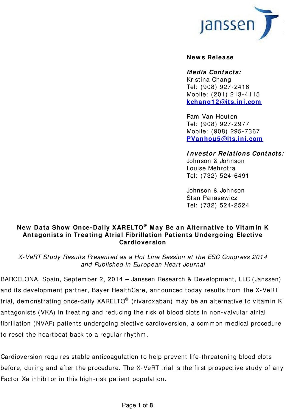 com Investor Relations Contacts: Johnson & Johnson Louise Mehrotra Tel: (732) 524-6491 Johnson & Johnson Stan Panasewicz Tel: (732) 524-2524 New Data Show Once-Daily XARELTO May Be an Alternative to