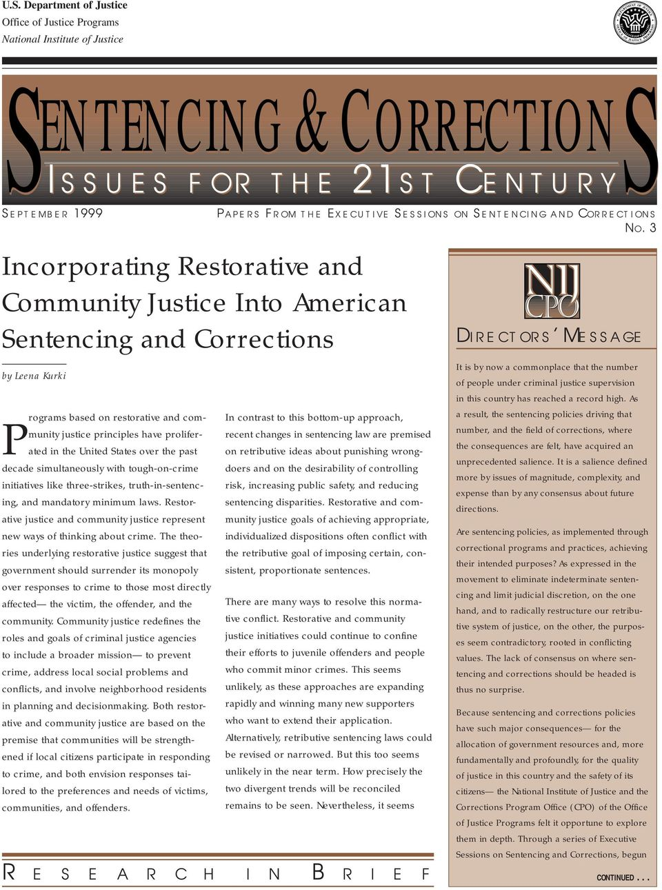 3 Incorporating Restorative and Community Justice Into American Sentencing and Corrections by Leena Kurki Programs based on restorative and community justice principles have proliferated in the