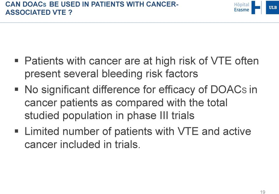 No significant difference for efficacy of DOACS in cancer patients as compared with the