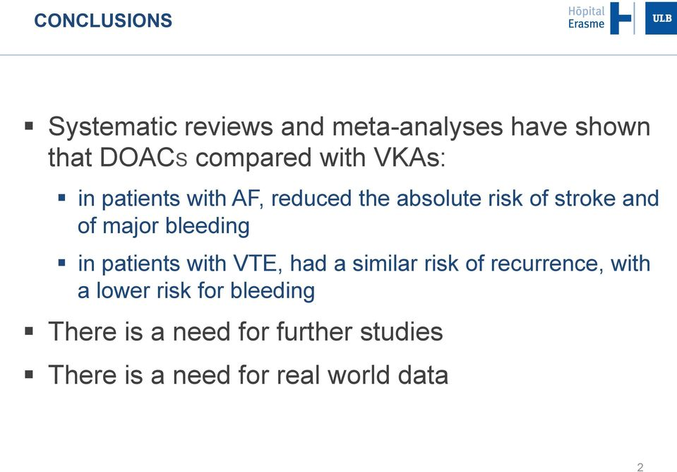 bleeding in patients with VTE, had a similar risk of recurrence, with a lower risk