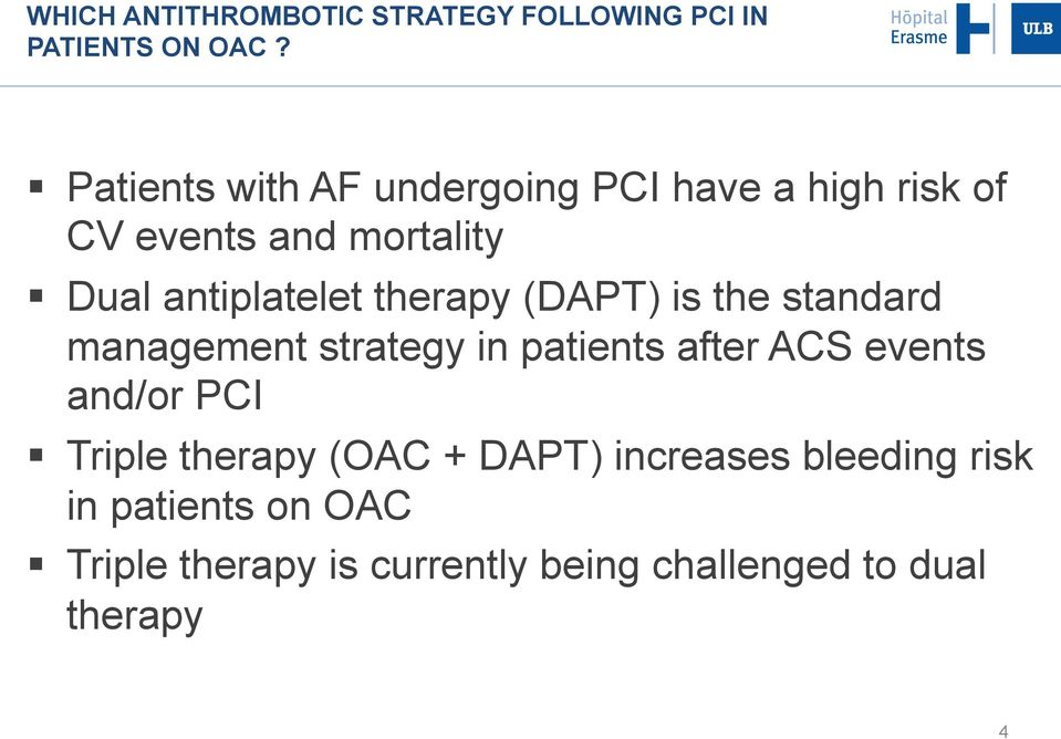 therapy (DAPT) is the standard management strategy in patients after ACS events and/or PCI