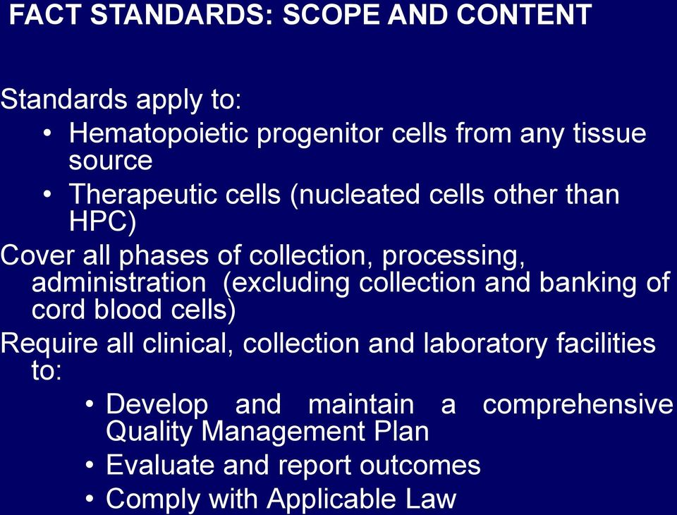 (excluding collection and banking of cord blood cells) Require all clinical, collection and laboratory