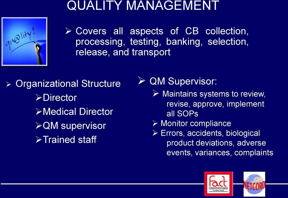 staff QM Supervisor: Maintains systems to review, revise, approve, implement all SOPs Monitor