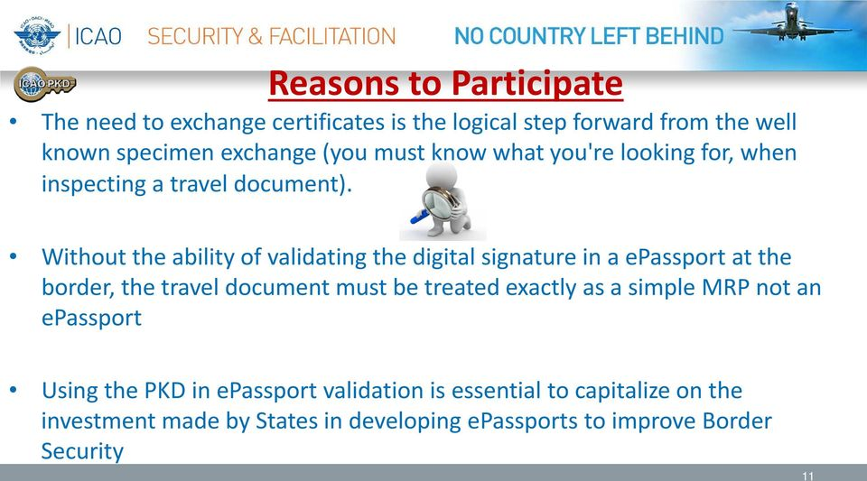Without the ability of validating the digital signature in a epassport at the border, the travel document must be treated