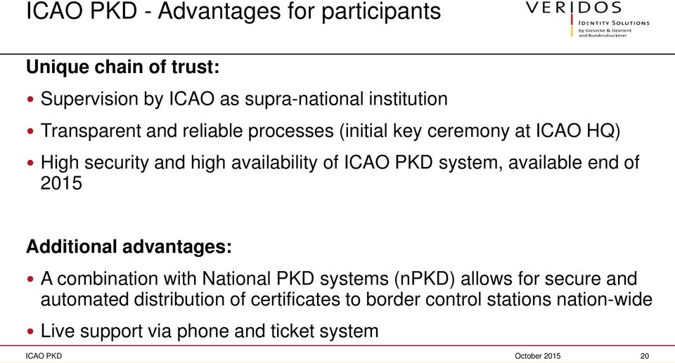 end of 2015 Additional advantages: A combination with National PKD systems (npkd) allows for secure and automated