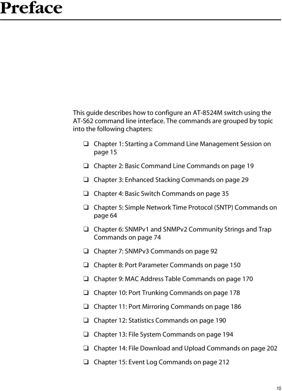 Stacking Commands on page 29 Chapter 4: Basic Switch Commands on page 35 Chapter 5: Simple Network Time Protocol (SNTP) Commands on page 64 Chapter 6: SNMPv1 and SNMPv2 Community Strings and Trap