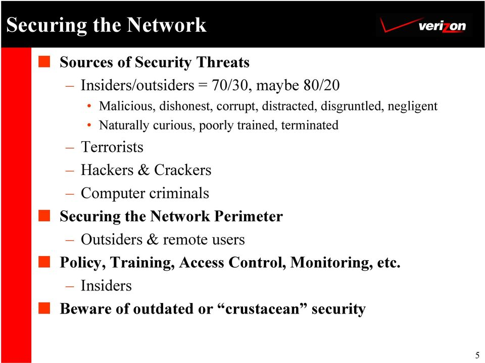 Terrorists Hackers & Crackers Computer criminals Securing the Network Perimeter Outsiders & remote