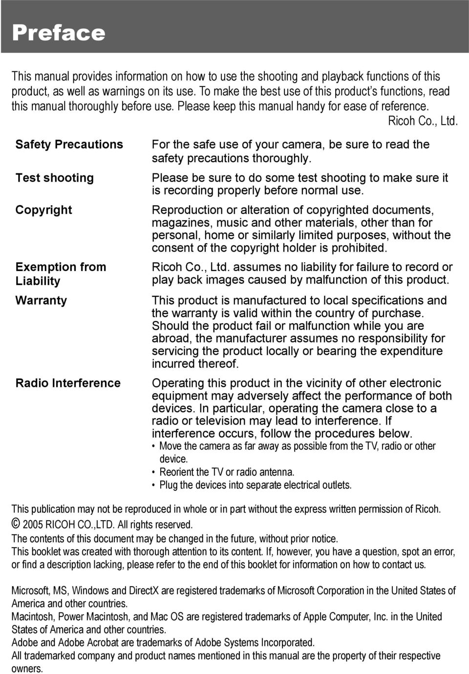 Safety Precautions Test shooting Copyright Exemption from Liability Warranty Radio Interference For the safe use of your camera, be sure to read the safety precautions thoroughly.