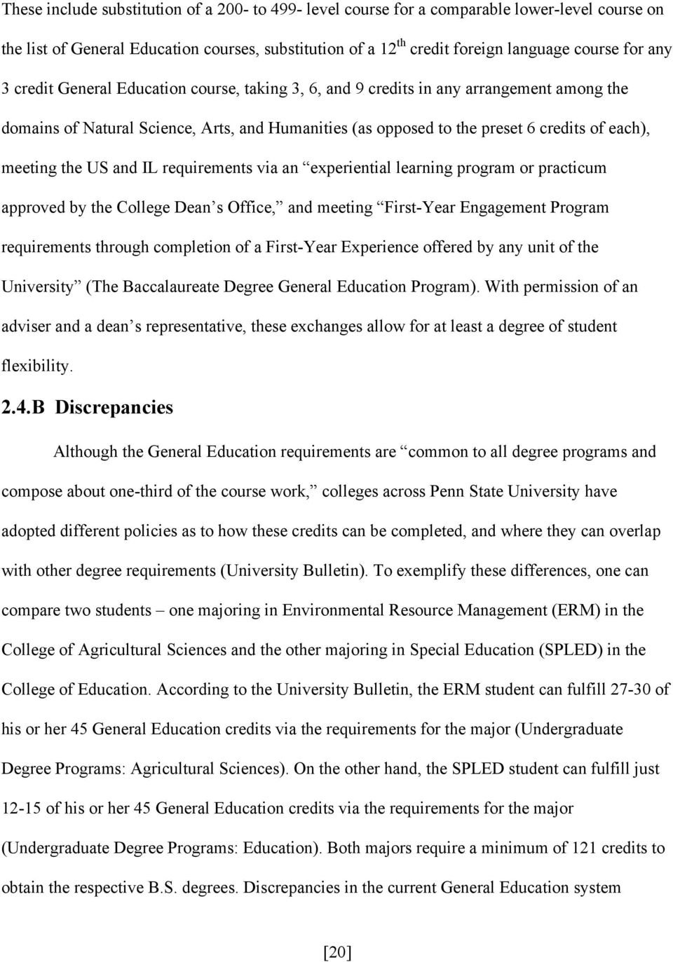 US and IL requirements via an experiential learning program or practicum approved by the College Dean s Office, and meeting First-Year Engagement Program requirements through completion of a
