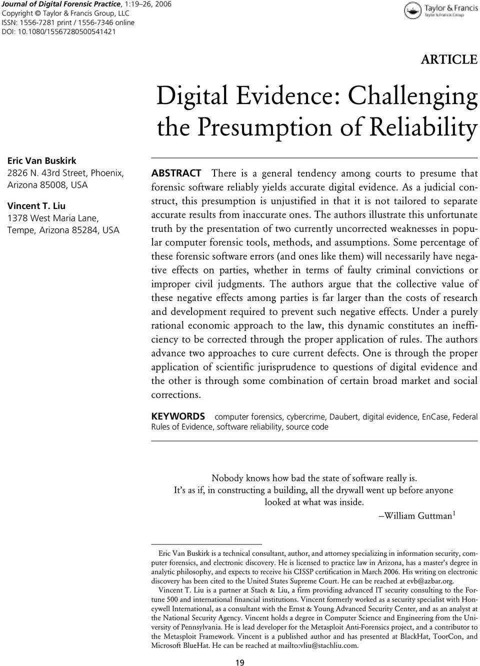 0 0 ARTICLE Digital Evidence: Challenging the Presumption of Reliability Challenging E. Van Buskirk the and Presumption V. T. Liu of Reliability Eric Van Buskirk 2826 N.