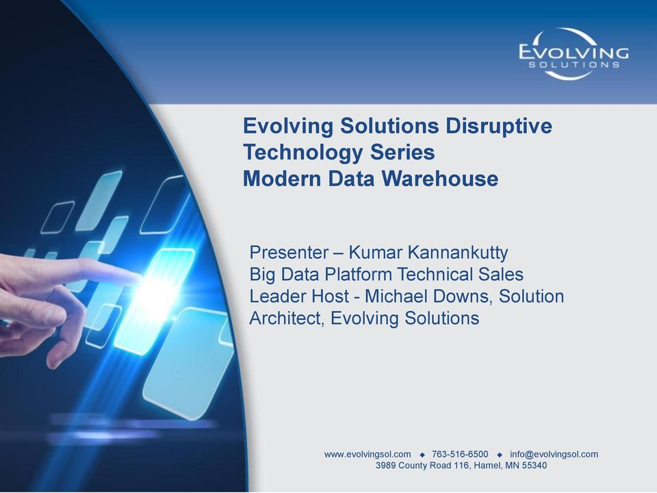 Host - Michael Downs, Solution Architect, Evolving Solutions www.