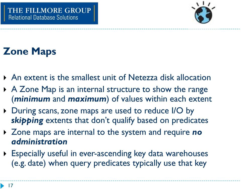 extents that don t qualify based on predicates Zone maps are internal to the system and require no administration