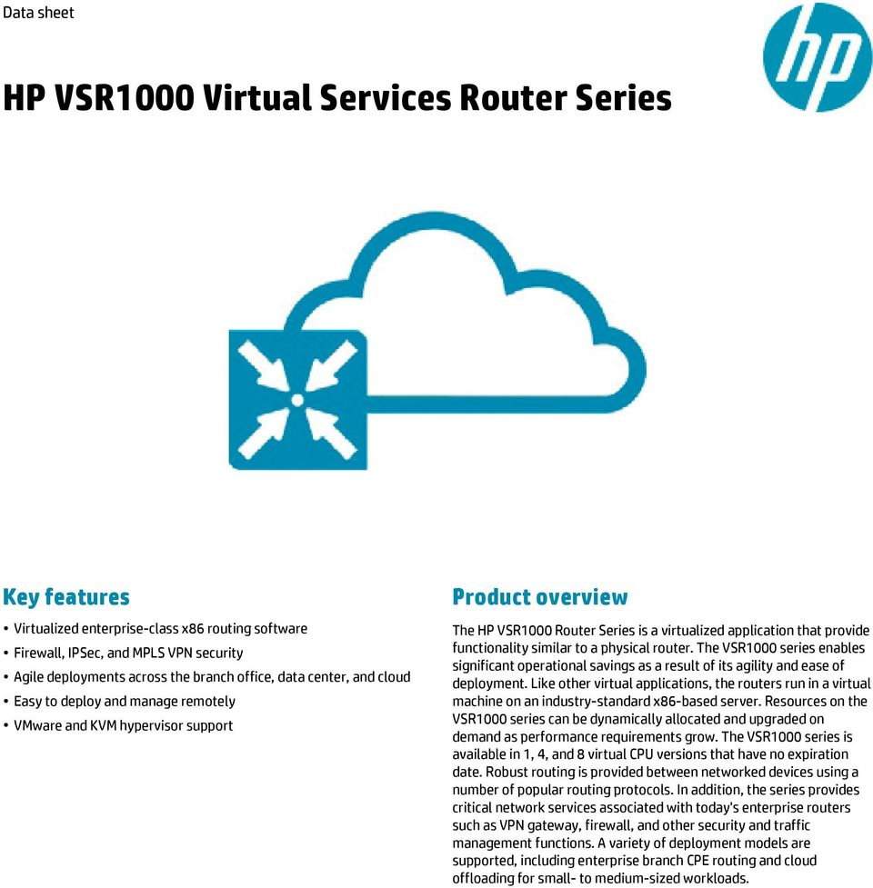 similar to a physical router. The VSR1000 series enables significant operational savings as a result of its agility and ease of deployment.