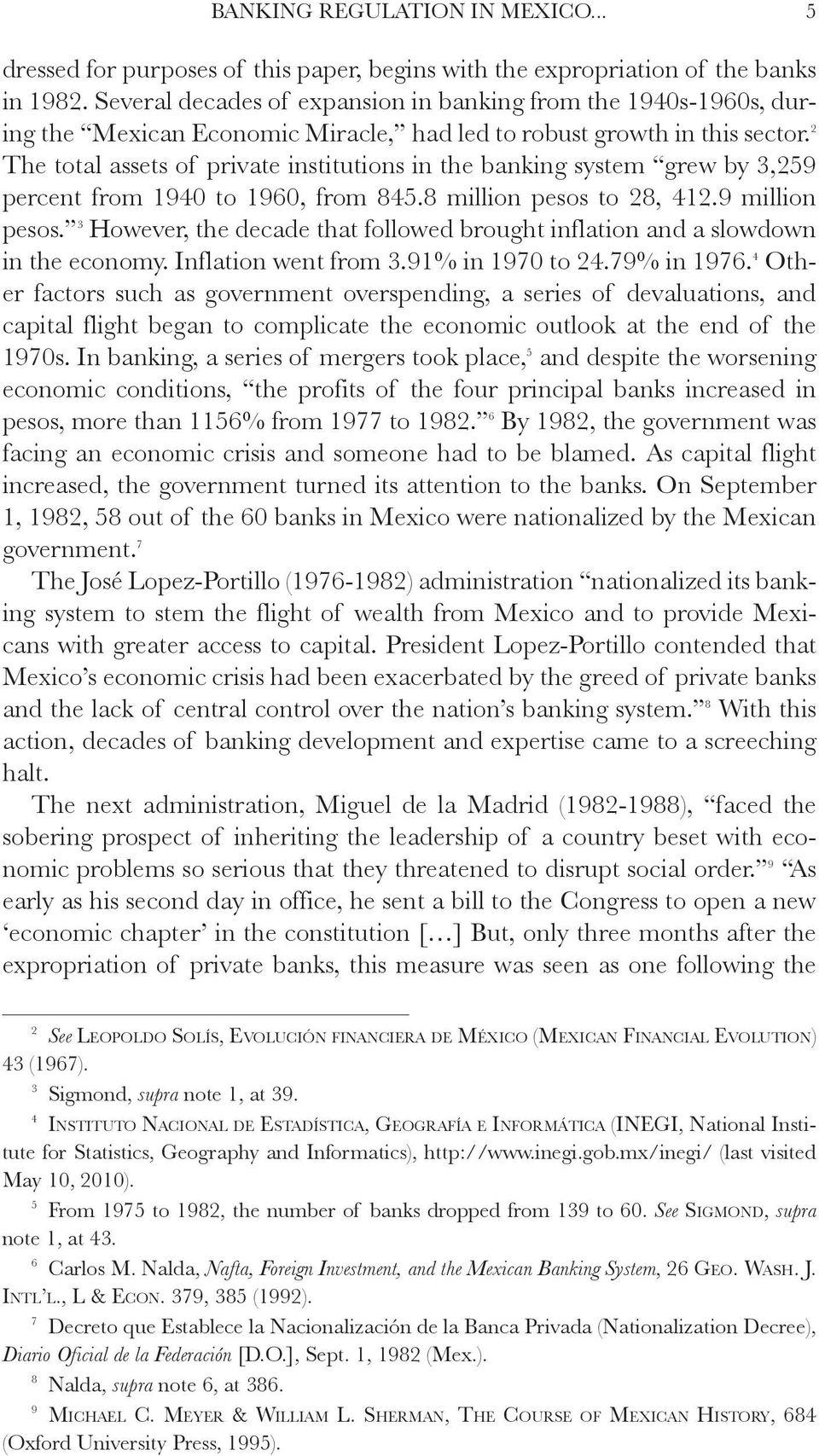 2 The total assets of private institutions in the banking system grew by 3,259 percent from 1940 to 1960, from 845.8 million pesos to 28, 412.9 million pesos.