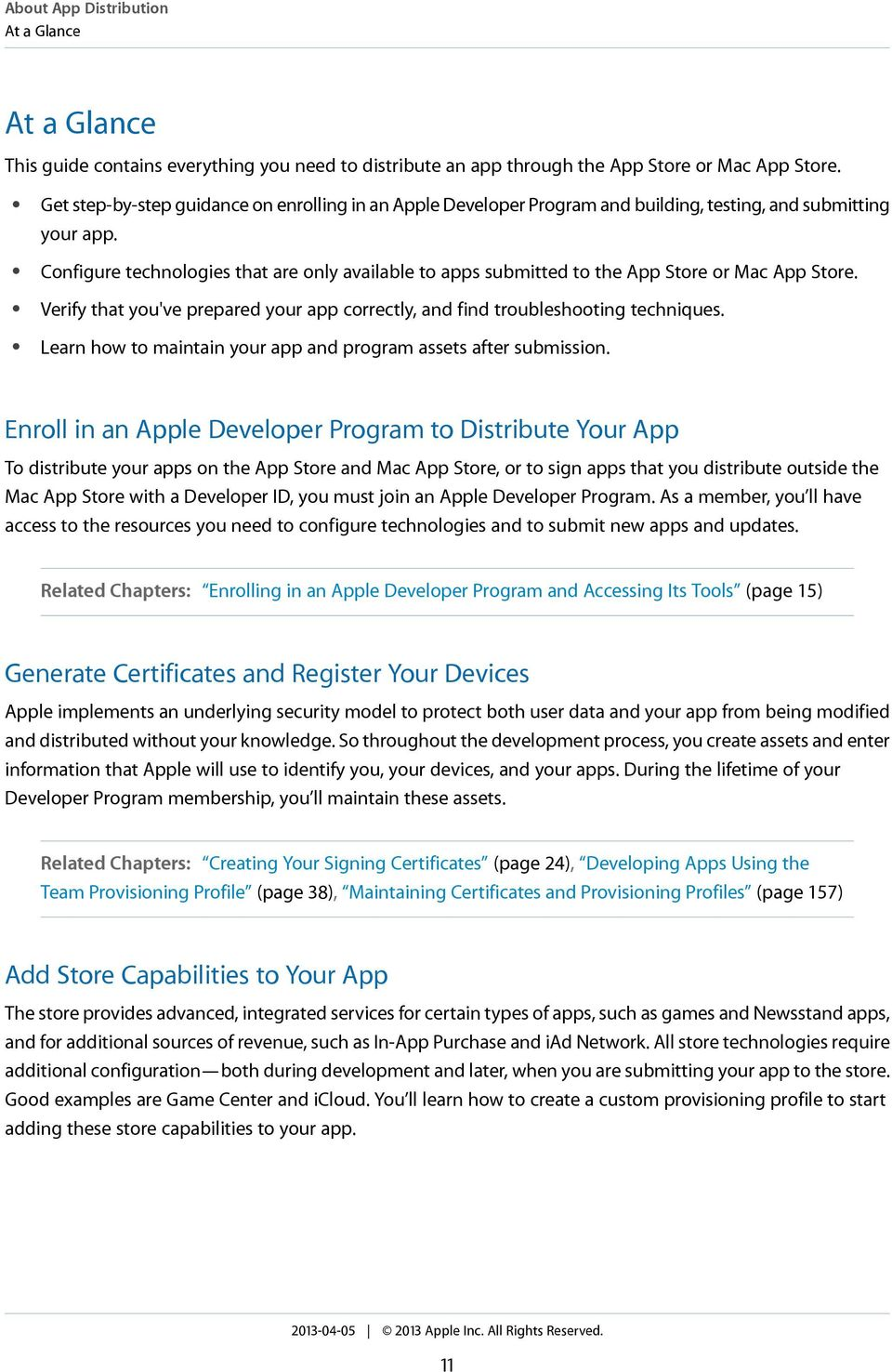 Configure technologies that are only available to apps submitted to the App Store or Mac App Store. Verify that you've prepared your app correctly, and find troubleshooting techniques.