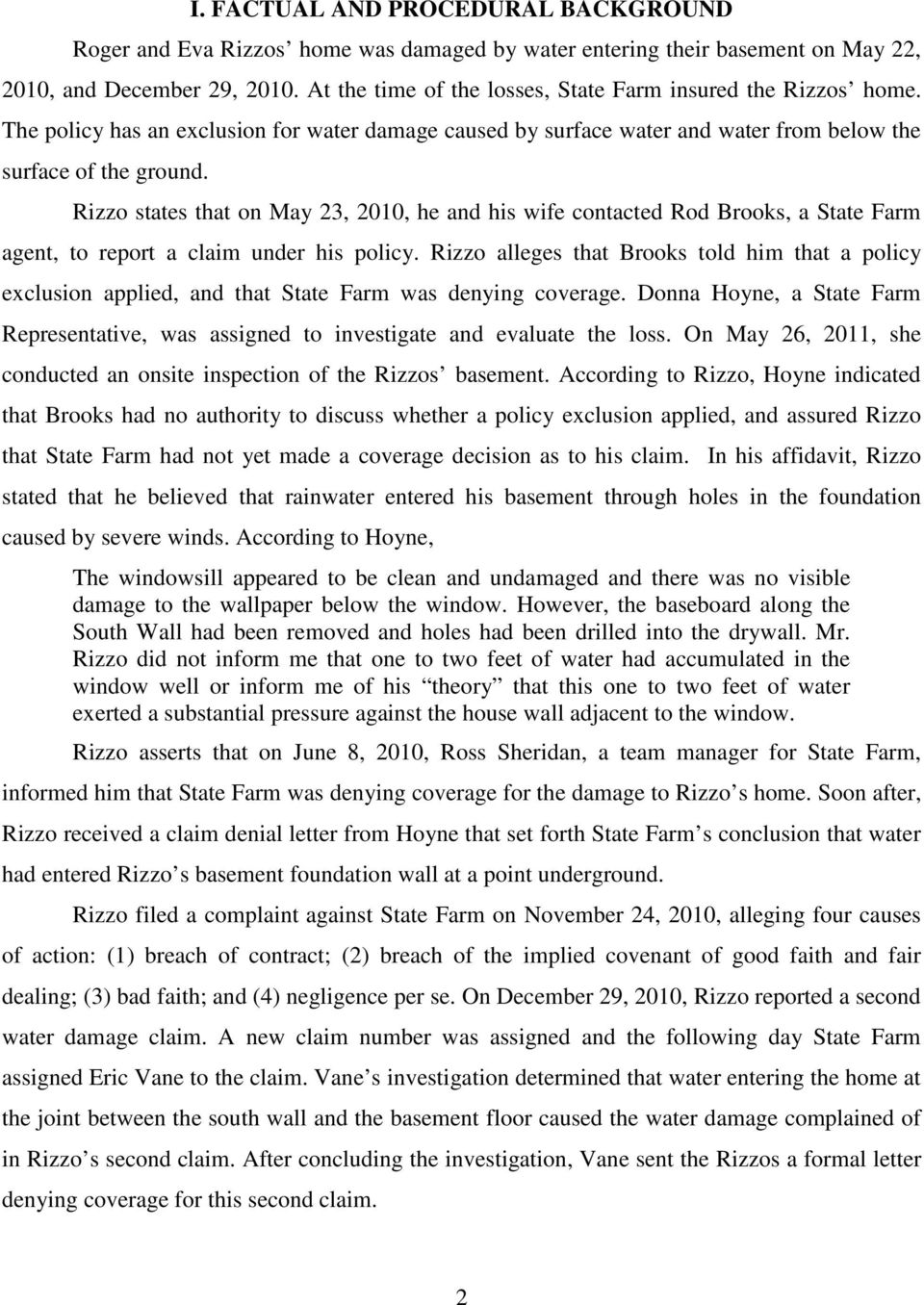 Rizzo states that on May 23, 2010, he and his wife contacted Rod Brooks, a State Farm agent, to report a claim under his policy.