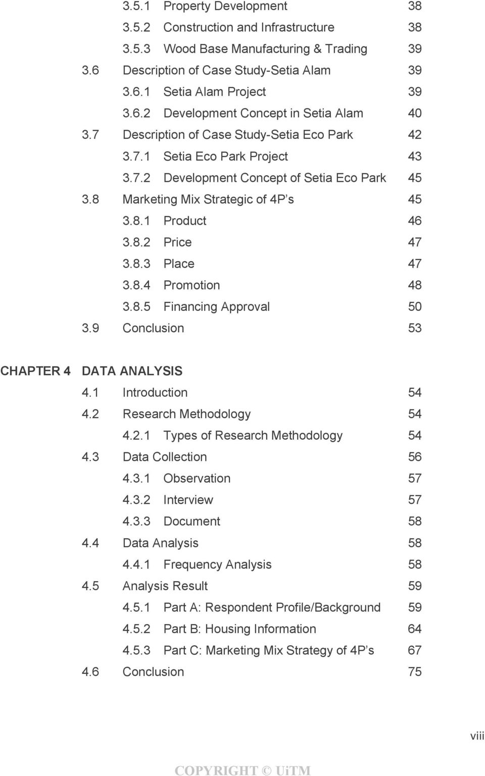 8.4 Promotion 48 3.8.5 Financing Approval 50 3.9 Conclusion 53 CHAPTER 4 DATA ANALYSIS 4.1 Introduction 54 4.2 Research Methodology 54 4.2.1 Types of Research Methodology 54 4.3 Data Collection 56 4.