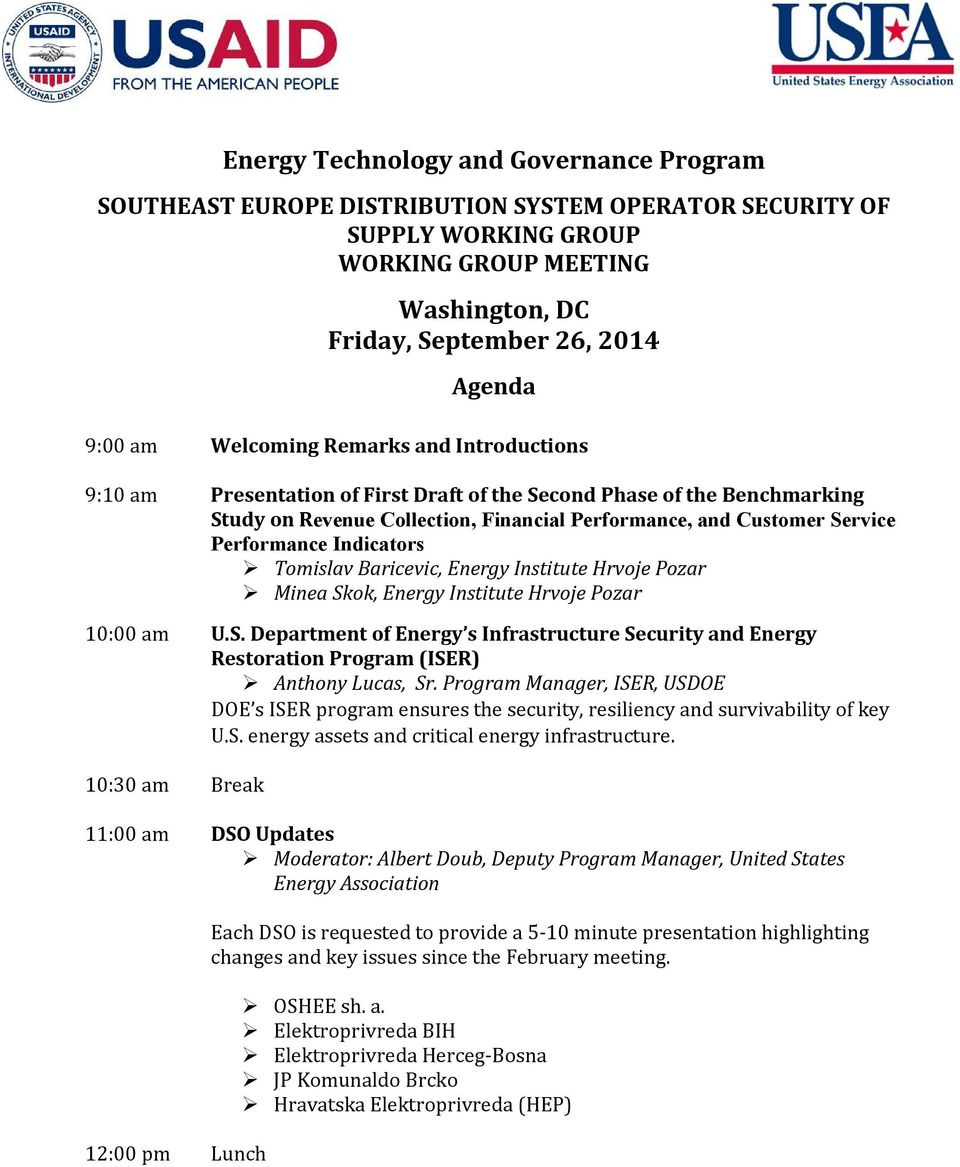 Indicators Tomislav Baricevic, Energy Institute Hrvoje Pozar Minea Skok, Energy Institute Hrvoje Pozar 10:00 am U.S. Department of Energy s Infrastructure Security and Energy Restoration Program (ISER) Anthony Lucas, Sr.