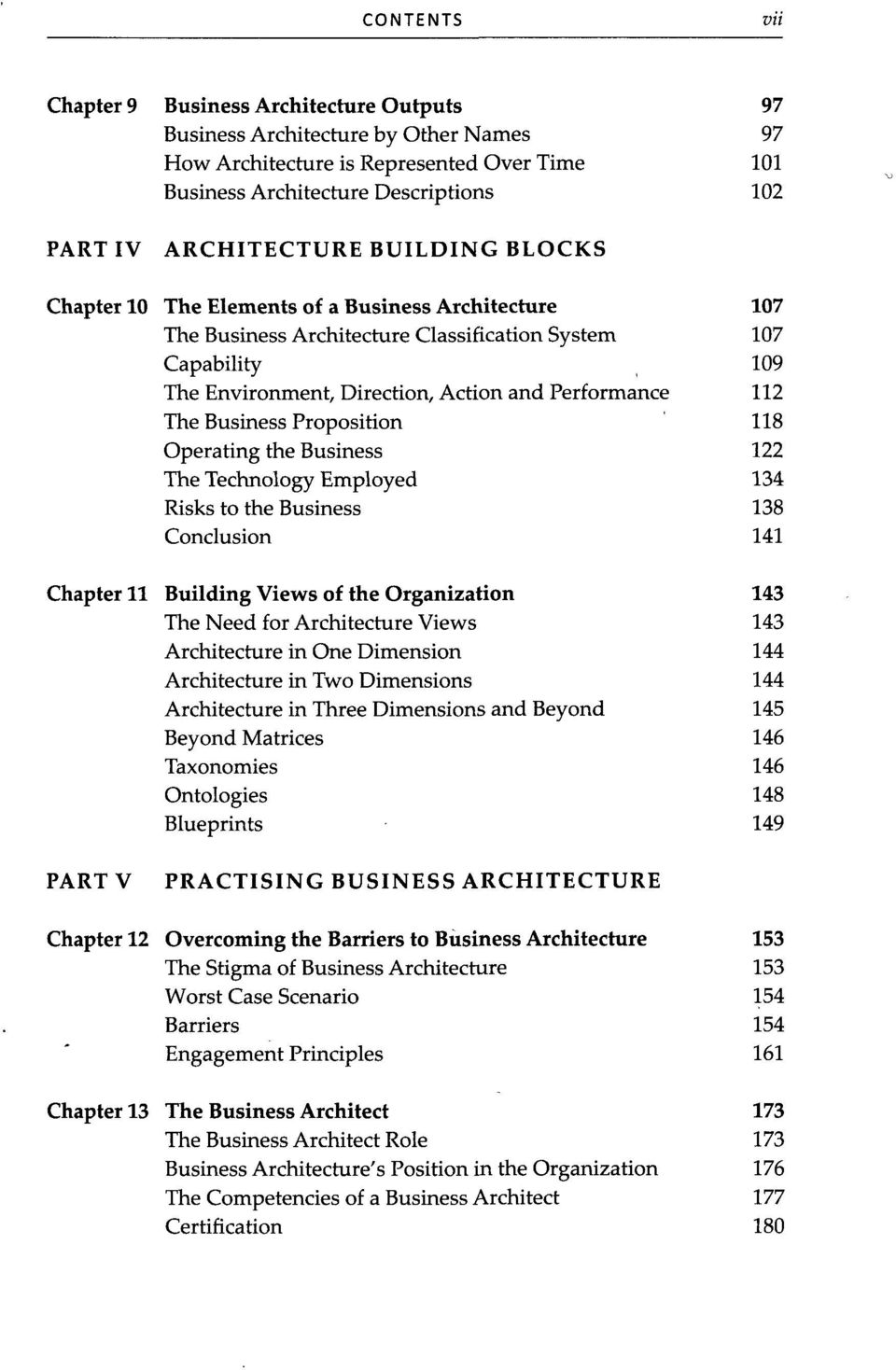 Performance 112 The Business Proposition 118 Operating the Business 122 The Technology Employed 134 Risks to the Business 138 Conclusion 141 Chapter 11 Building Views of the Organization 143 The Need